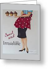 Sweet And Irresistible Greeting Card