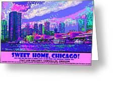 Sweet Home Chicago IIi Greeting Card