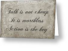 Talk Is Not Cheap It Is Worthless - Action Is Key - Poem - Emotion Greeting Card