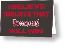 Tampa Bay Buccaneers I Believe Greeting Card
