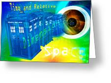 Tardis Time And Relative Dimension In Space Greeting Card