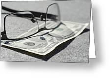 Ten Dollar And Eyeglasses Greeting Card