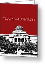 Texas A And M University - Dark Red Greeting Card