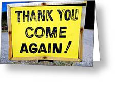 Thank You Come Again Greeting Card