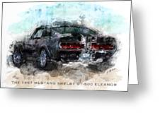The 1967 Shelby Gt-500 Eleanor Greeting Card