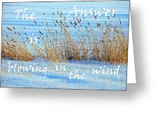 The Answer Is Blowing In The Wind Greeting Card