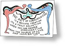 The Art Of Communication... Greeting Card