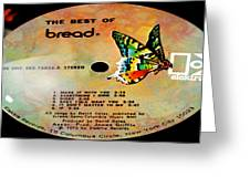 The Best Of Bread Side 1 Greeting Card