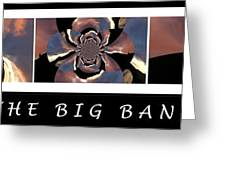 The Big Bang - Creation Of The Universe Greeting Card