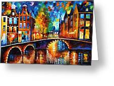 The Bridges Of Amsterdam - Palette Knife Oil Painting On Canvas By Leonid Afremov Greeting Card
