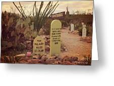 The Cemetery At Boothill Greeting Card