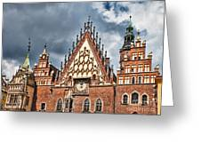 The City Hall Wroclaw Poland Greeting Card