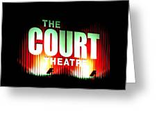 The Court Theatre Greeting Card