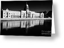 The Custom House Reflected In The River Liffey First Of Dublins Public Buildings Architect Was James Gandon Greeting Card