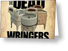 The Dead Wringers Poster Greeting Card
