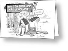 The Emergence Of Language Cave Woman: 'we Need Greeting Card