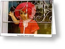The Girl Next Door Greeting Card
