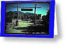 The High Chaparral Set  1984 Collage Old Tucson Arizona 1984-2012 Greeting Card