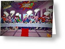 The Last Last Supper Greeting Card by Lisa Piper