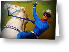 The Lone Ranger Rides Again Greeting Card