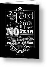 The Lord Is For Me Greeting Card