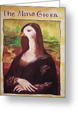 The Mona Goosa Greeting Card