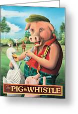 The Pig & Whistle Greeting Card