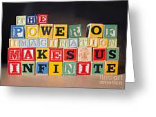 The Power Of Imagination Makes Us Infinite Greeting Card
