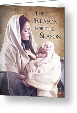 The Reason For The Season Greeting Card by Cindy Singleton