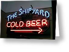 The Shipyard Cold Beer Neon Sign Greeting Card