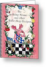 The Shrimp Moose And Other Waffle Shop Recipes Cookbook Calvary Church Memphis Tn Greeting Card