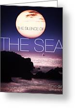 The Silence Of The Sea Greeting Card