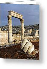 The Temple Of Hercules And Sculpture Of A Hand In The Citadel Amman Jordan Greeting Card