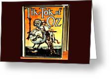 The Tik Tok Of Oz Greeting Card
