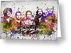 The Tragically Hip In Color Greeting Card