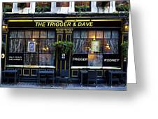 The Trigger And Dave Pub Greeting Card
