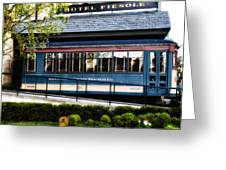 The Trolley Stop - Hotel Fiesole Greeting Card