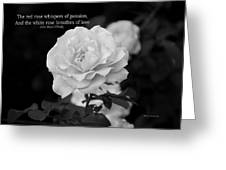 The White Rose Breathes Of Love Greeting Card