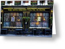 The Wife Knows Pub Greeting Card