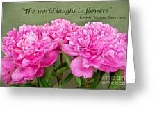 The World Laughs In Flowers Greeting Card