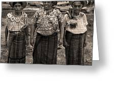 Three Women In Atitlan Greeting Card