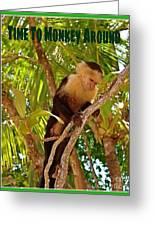 Time To Monkey Around Greeting Card
