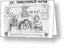 Title: Ed, The Home-schooled Doctor.  Two Parents Greeting Card