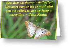 To Become A Butterfly Greeting Card