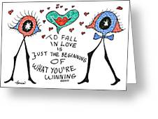To Fall In Love Greeting Card