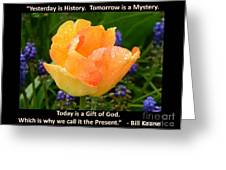 Today Is A Gift Of God Greeting Card