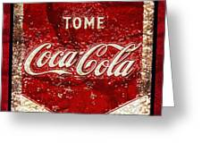 Tome Coca Cola Classic Vintage Rusty Sign Greeting Card