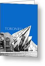 Toronto Skyline Royal Ontario Museum - Blue Greeting Card