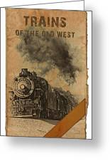 Trains Of The Old West Greeting Card