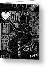 Tribute To Love In Black Greeting Card